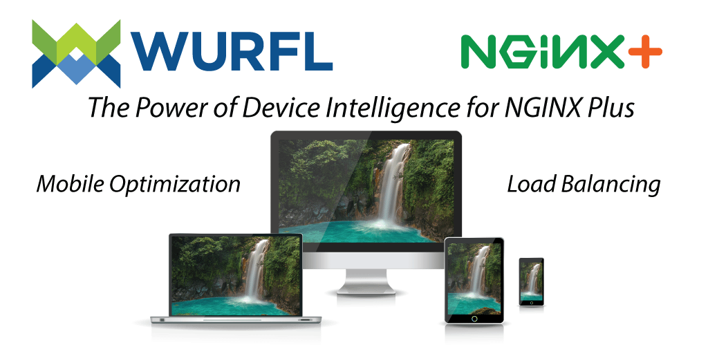 Device Detection With NGINX WURFL InFuze NGINX Plus Load balance